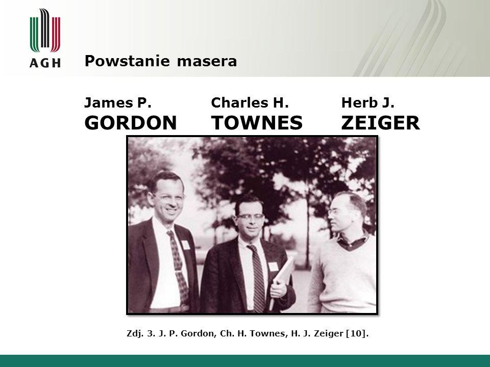 GORDON TOWNES Powstanie masera James P. Charles H. Herb J. ZEIGER