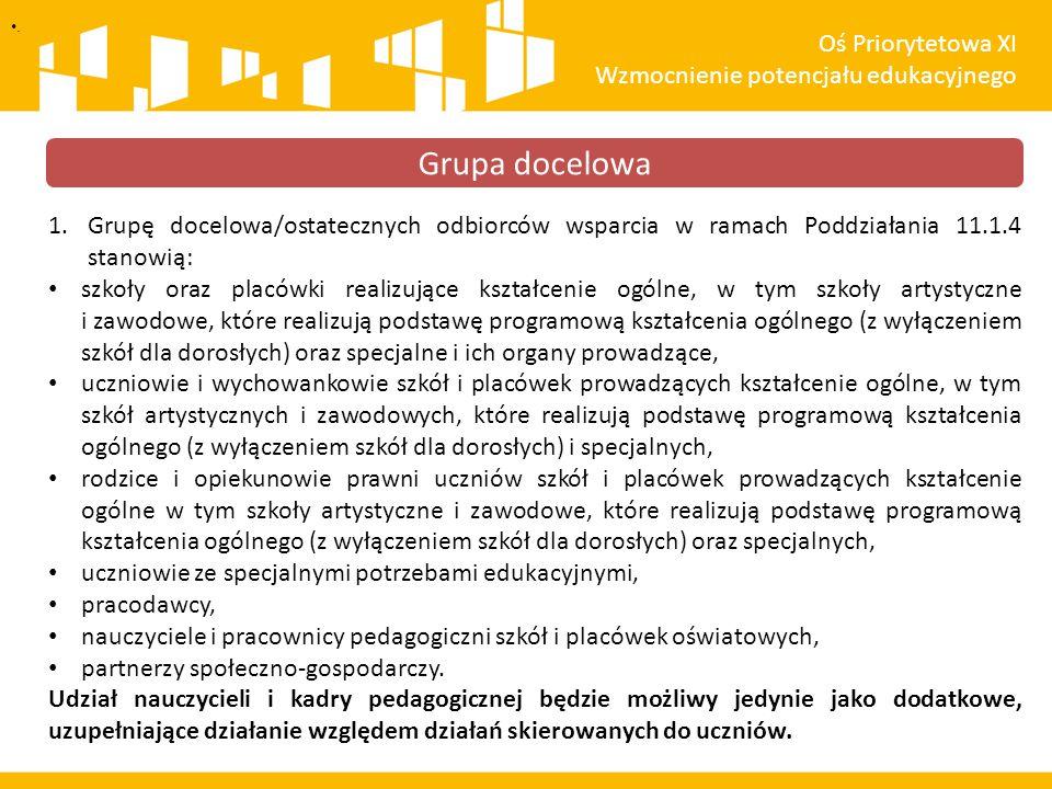 Grupa docelowa Oś Priorytetowa XI Wzmocnienie potencjału edukacyjnego