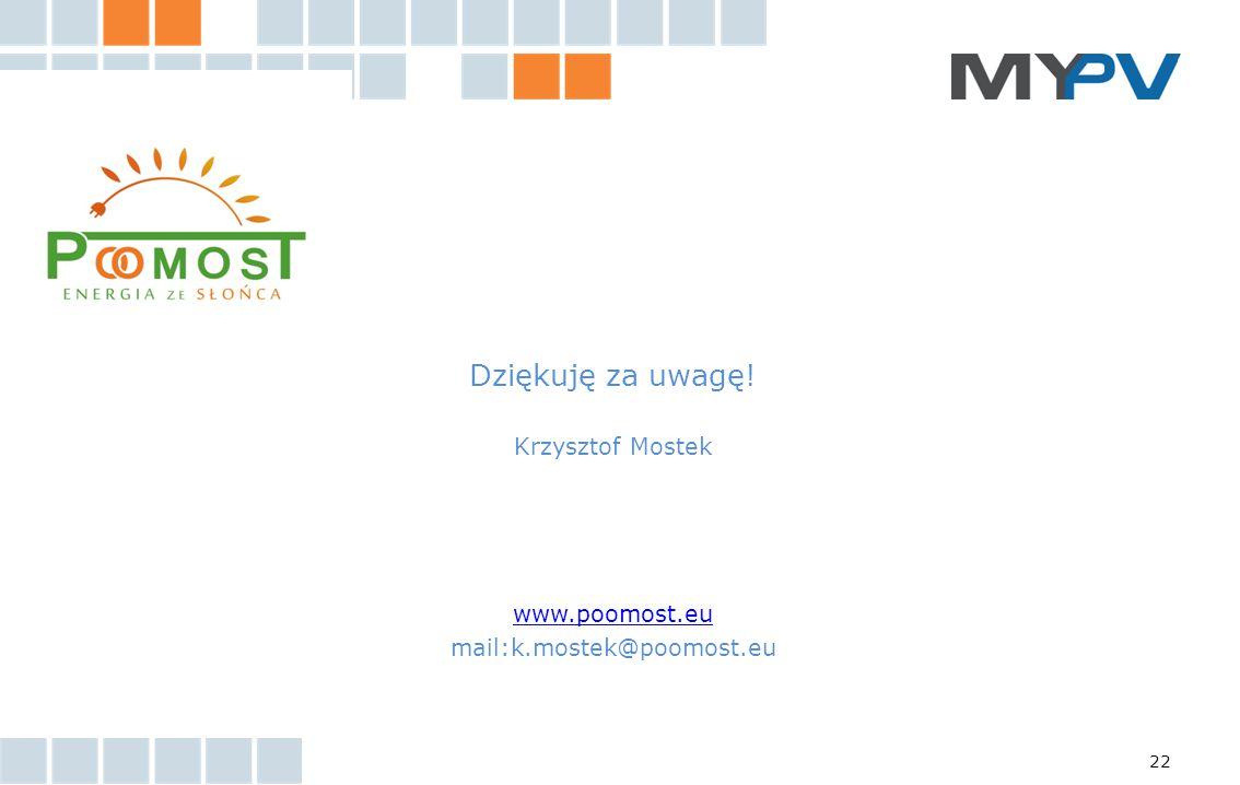 Dziękuję za uwagę! Krzysztof Mostek www.poomost.eu