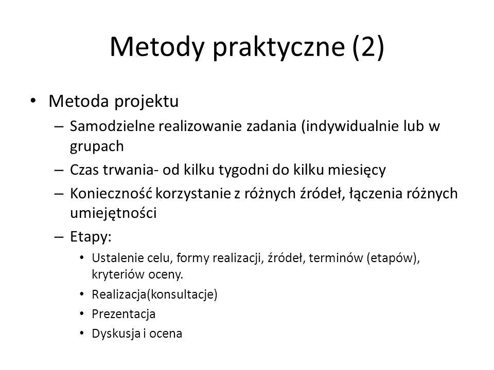 Metody praktyczne (2) Metoda projektu