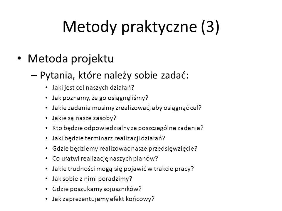 Metody praktyczne (3) Metoda projektu