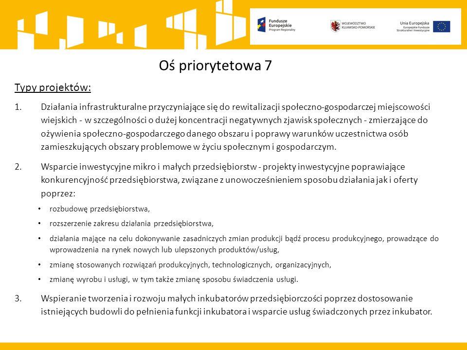 Oś priorytetowa 7 Typy projektów: