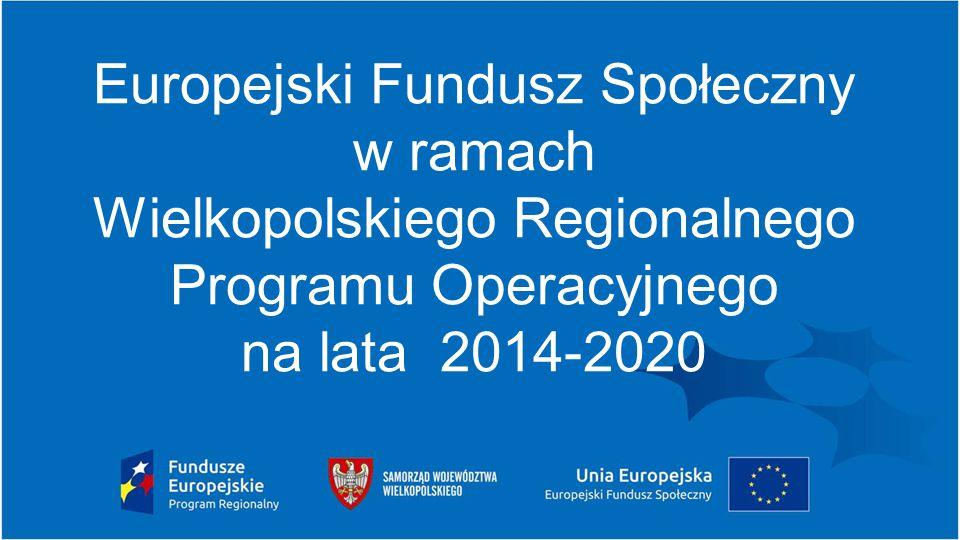 Europejski Fundusz Społeczny w ramach Wielkopolskiego Regionalnego Programu Operacyjnego na lata 2014-2020