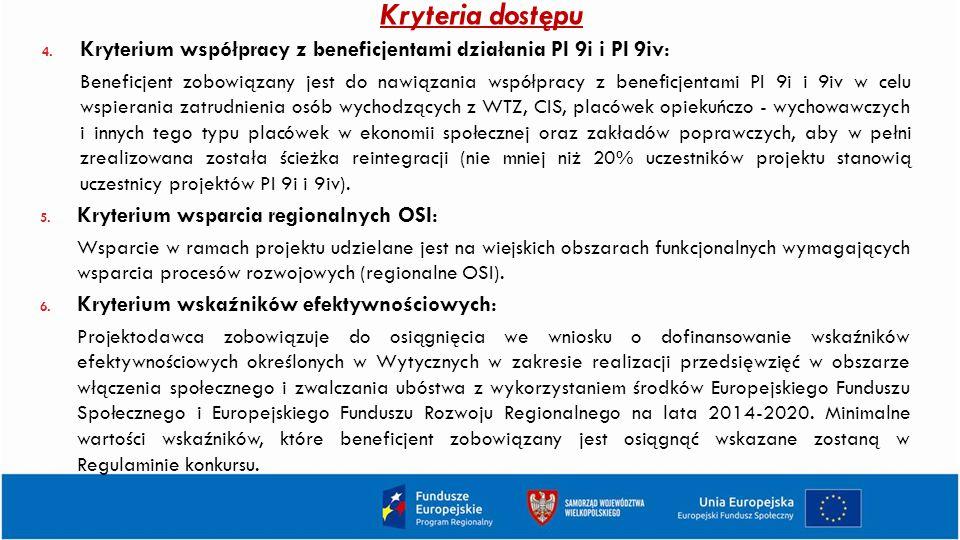 Kryteria dostępu Kryterium współpracy z beneficjentami działania PI 9i i PI 9iv: