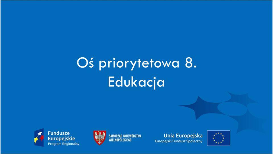 Oś priorytetowa 8. Edukacja