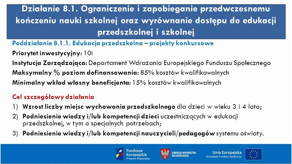 Działanie 8.1. Ograniczenie i zapobieganie przedwczesnemu kończeniu nauki szkolnej oraz wyrównanie dostępu do edukacji przedszkolnej i szkolnej