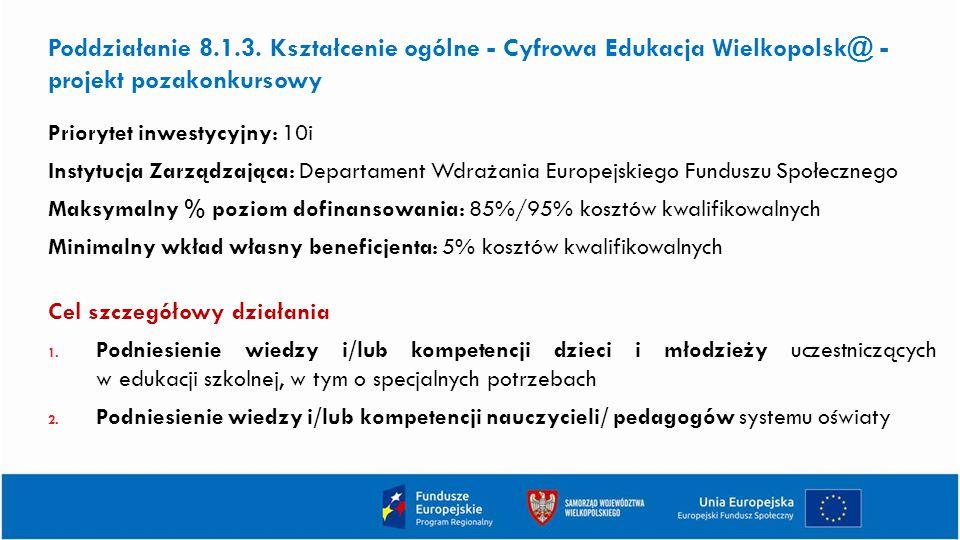 Poddziałanie 8.1.3. Kształcenie ogólne - Cyfrowa Edukacja Wielkopolsk@ - projekt pozakonkursowy