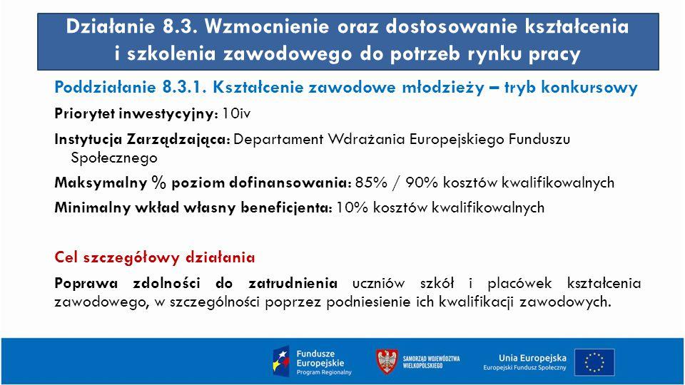 Działanie 8.3. Wzmocnienie oraz dostosowanie kształcenia i szkolenia zawodowego do potrzeb rynku pracy
