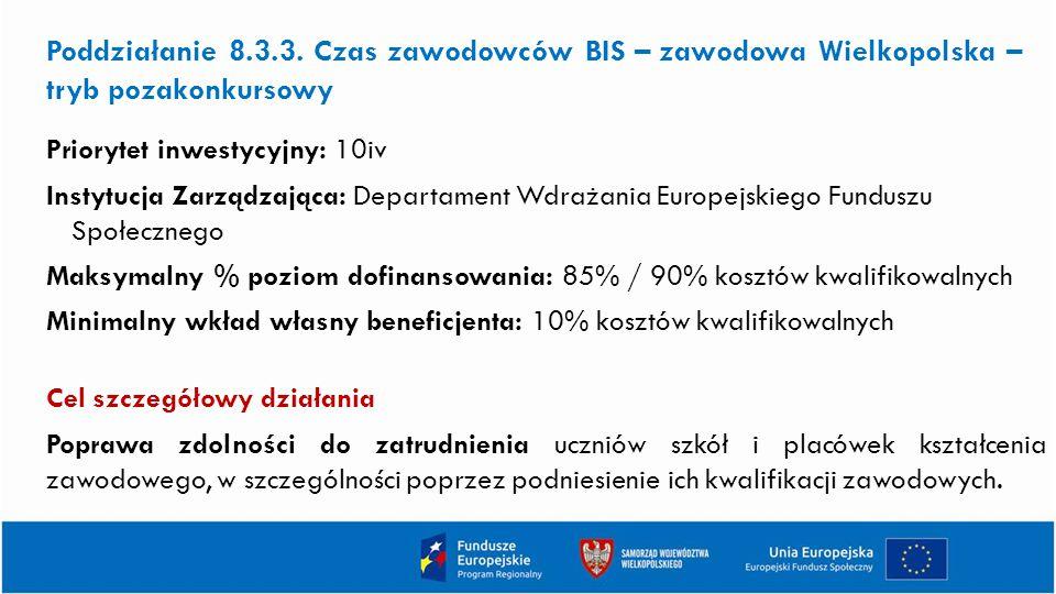 Poddziałanie 8.3.3. Czas zawodowców BIS – zawodowa Wielkopolska – tryb pozakonkursowy