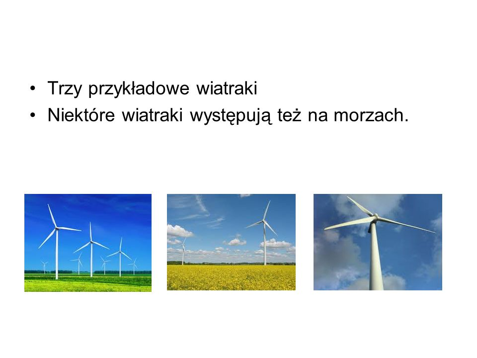 Trzy przykładowe wiatraki