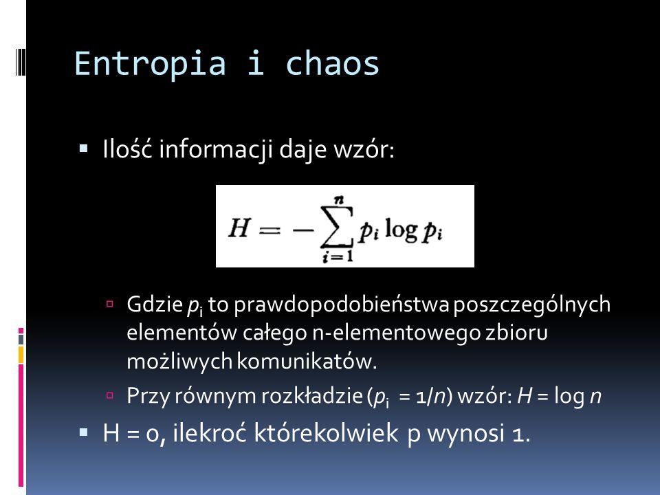 Entropia i chaos Ilość informacji daje wzór: