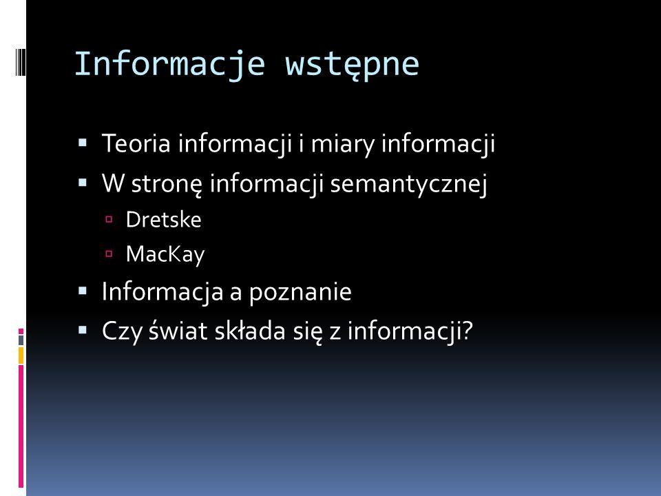 Informacje wstępne Teoria informacji i miary informacji