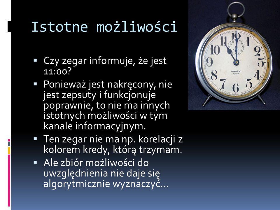 Istotne możliwości Czy zegar informuje, że jest 11:00