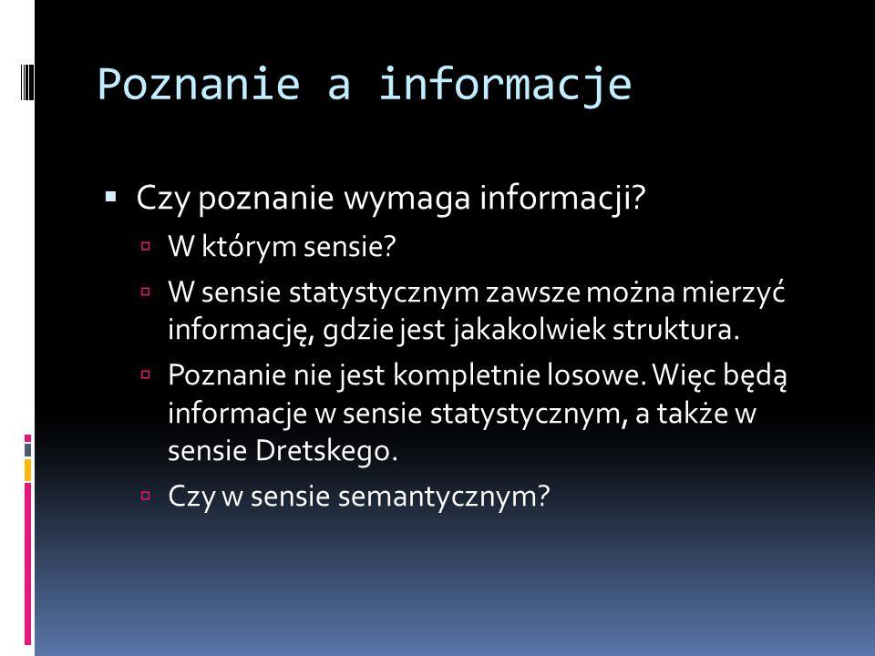 Poznanie a informacje Czy poznanie wymaga informacji W którym sensie