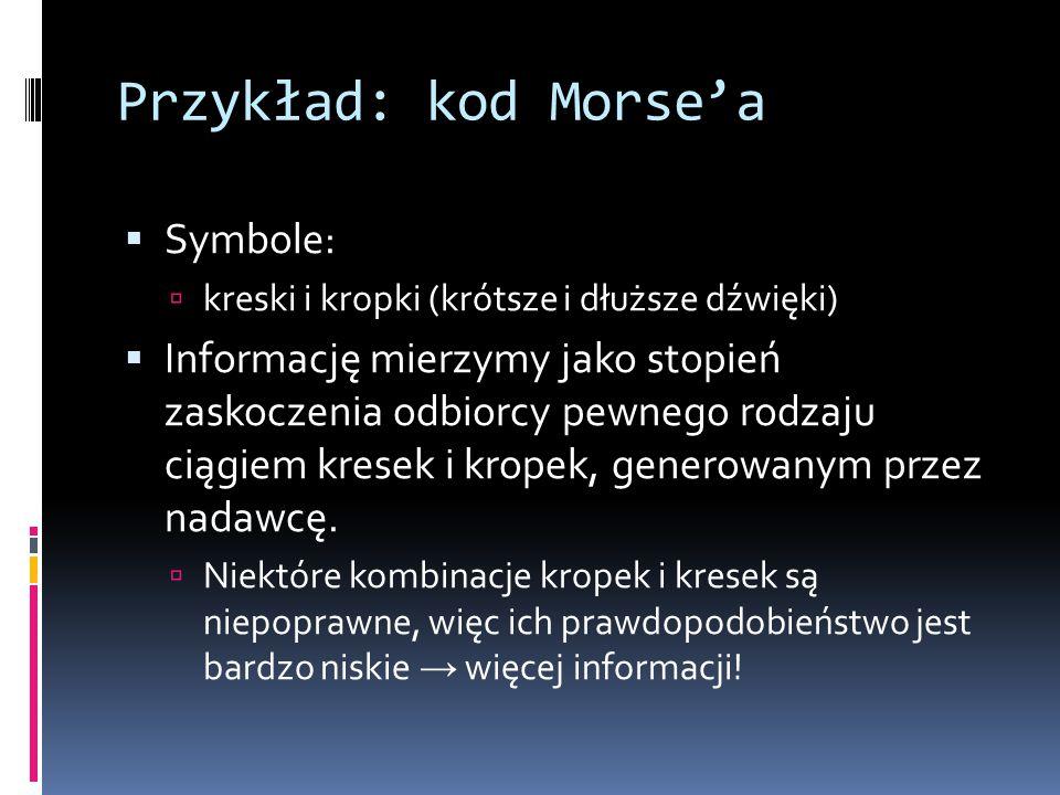 Przykład: kod Morse'a Symbole: