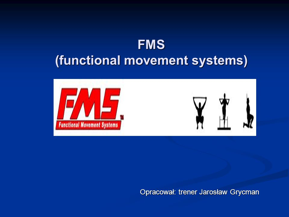 FMS (functional movement systems)