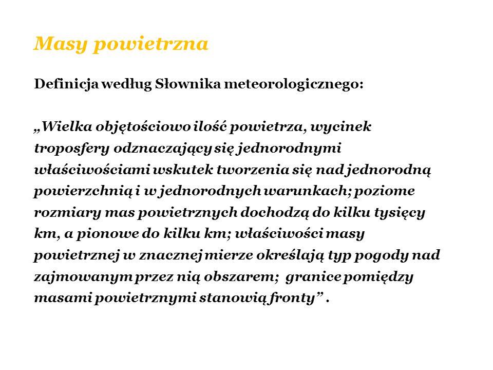 Masy powietrzna Definicja według Słownika meteorologicznego: