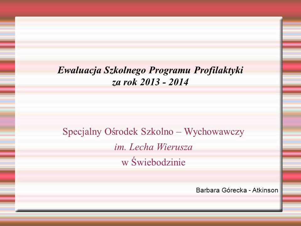 Ewaluacja Szkolnego Programu Profilaktyki za rok 2013 - 2014