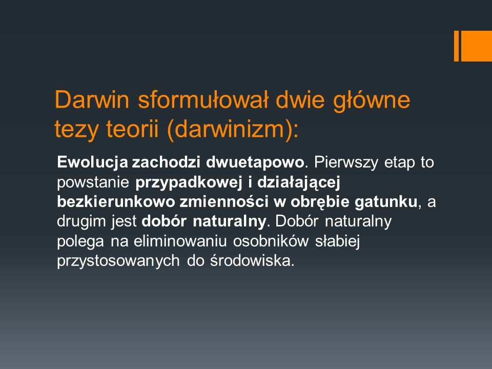 Darwin sformułował dwie główne tezy teorii (darwinizm):