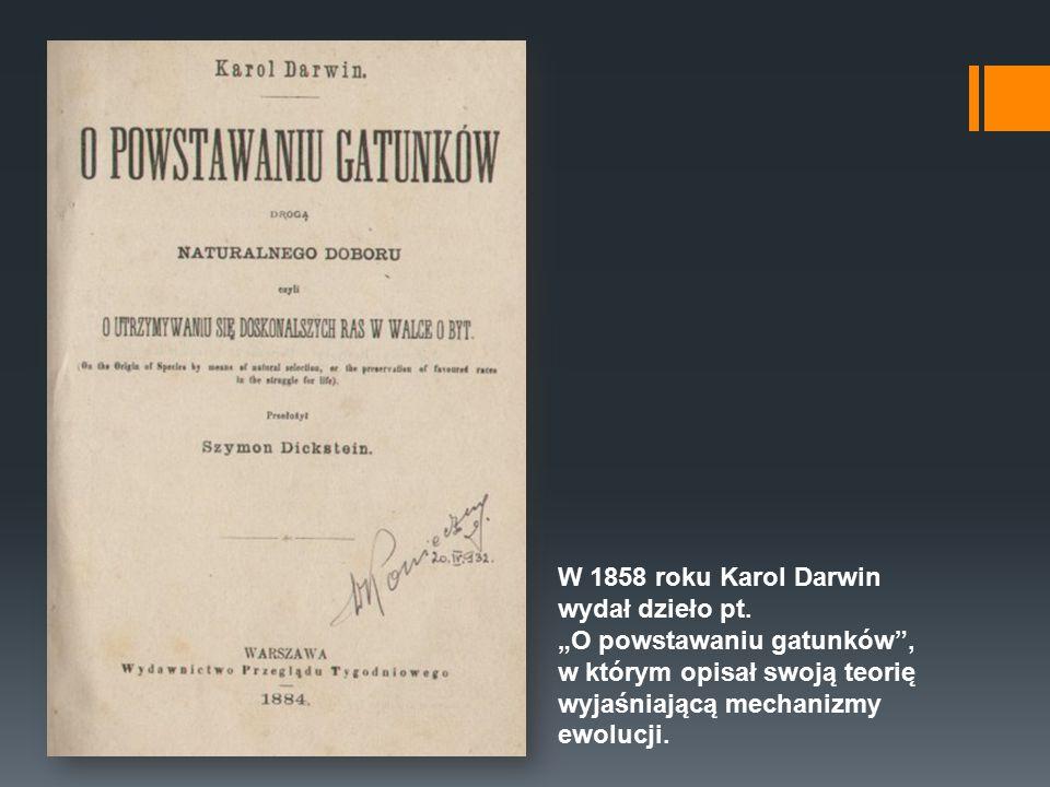 W 1858 roku Karol Darwin wydał dzieło pt.