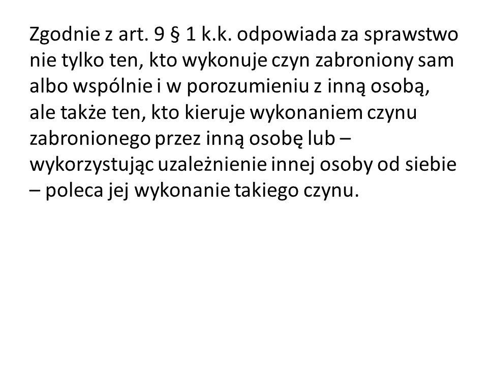Zgodnie z art. 9 § 1 k.k.