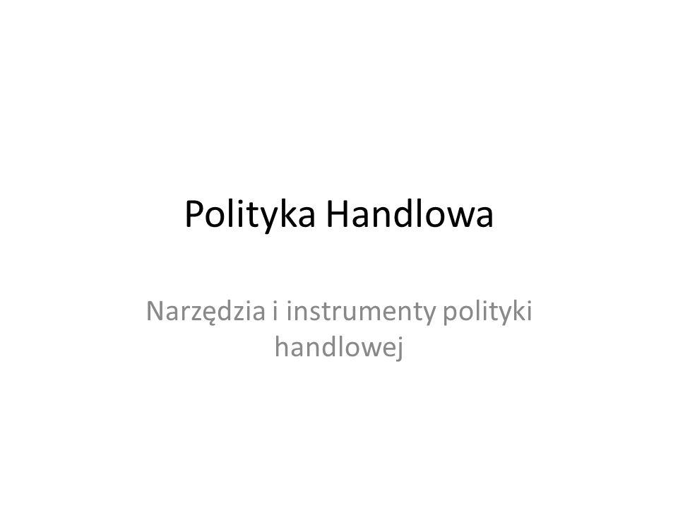 Narzędzia i instrumenty polityki handlowej