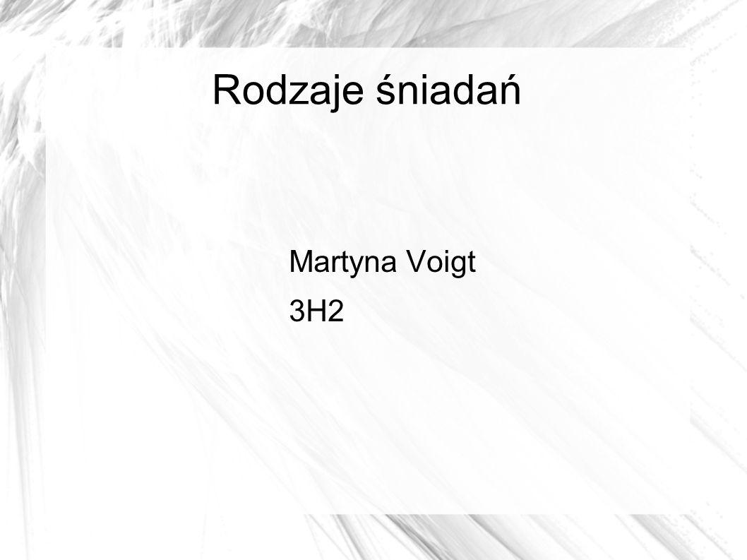 Rodzaje śniadań Martyna Voigt 3H2