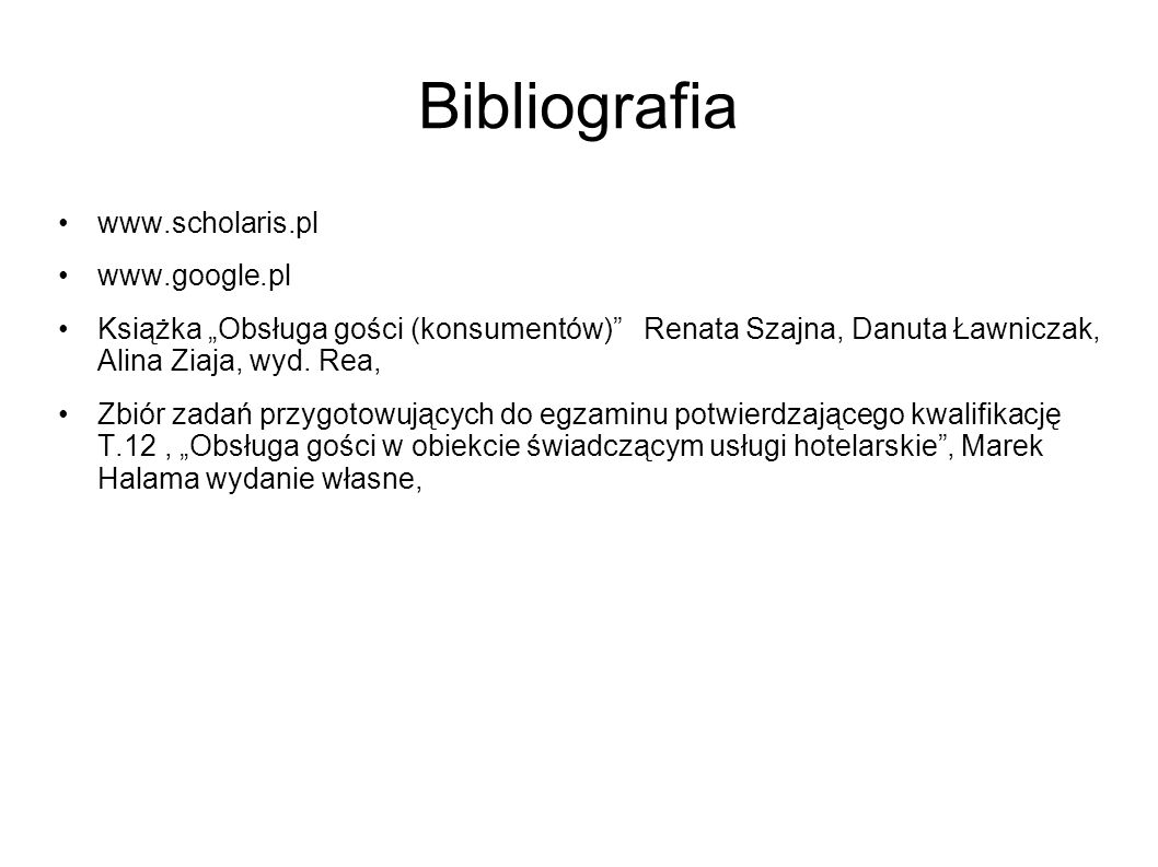 Bibliografia www.scholaris.pl www.google.pl
