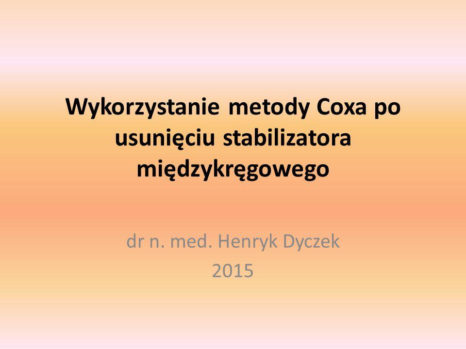 Wykorzystanie metody Coxa po usunięciu stabilizatora międzykręgowego