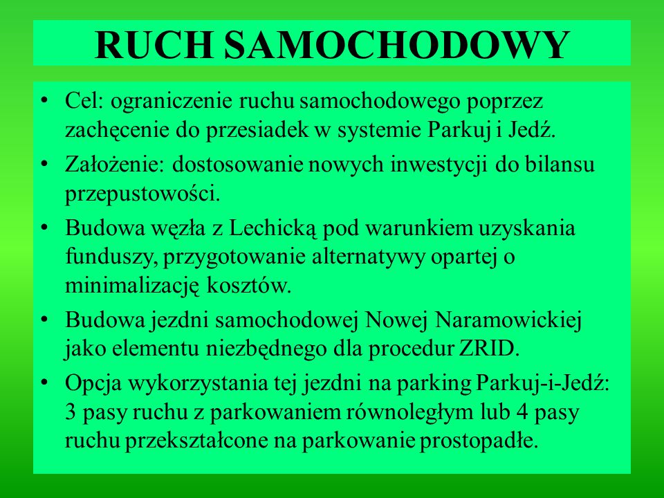 RUCH SAMOCHODOWY Cel: ograniczenie ruchu samochodowego poprzez zachęcenie do przesiadek w systemie Parkuj i Jedź.