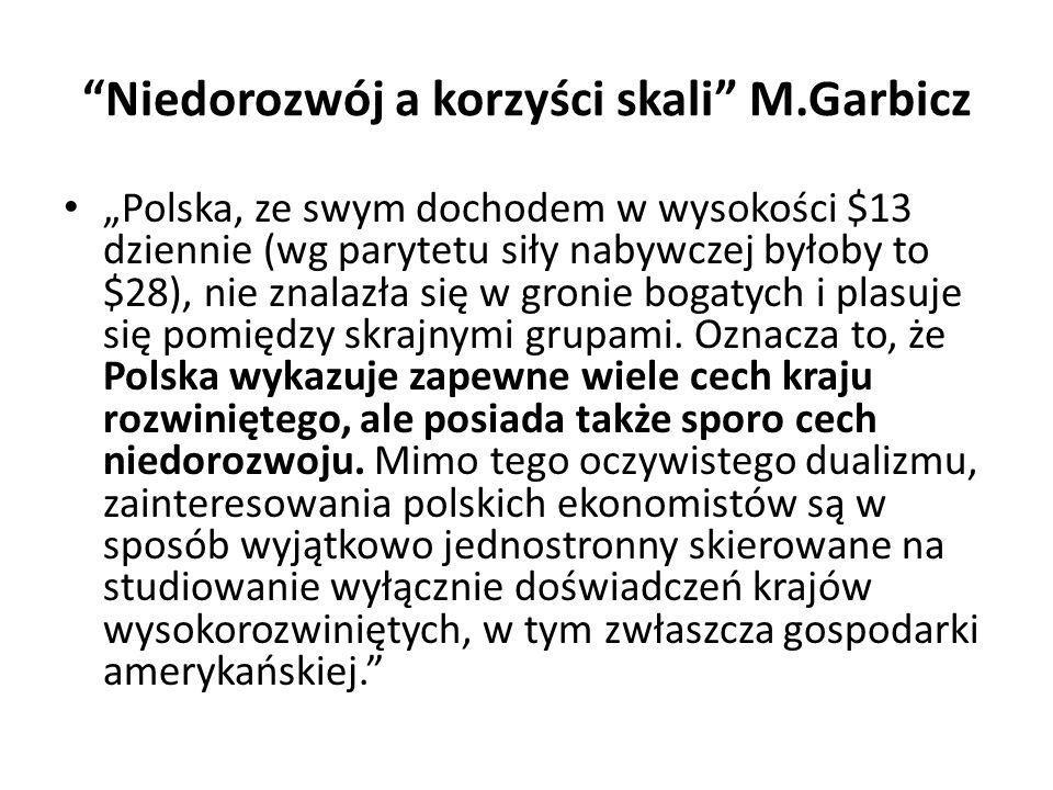 Niedorozwój a korzyści skali M.Garbicz
