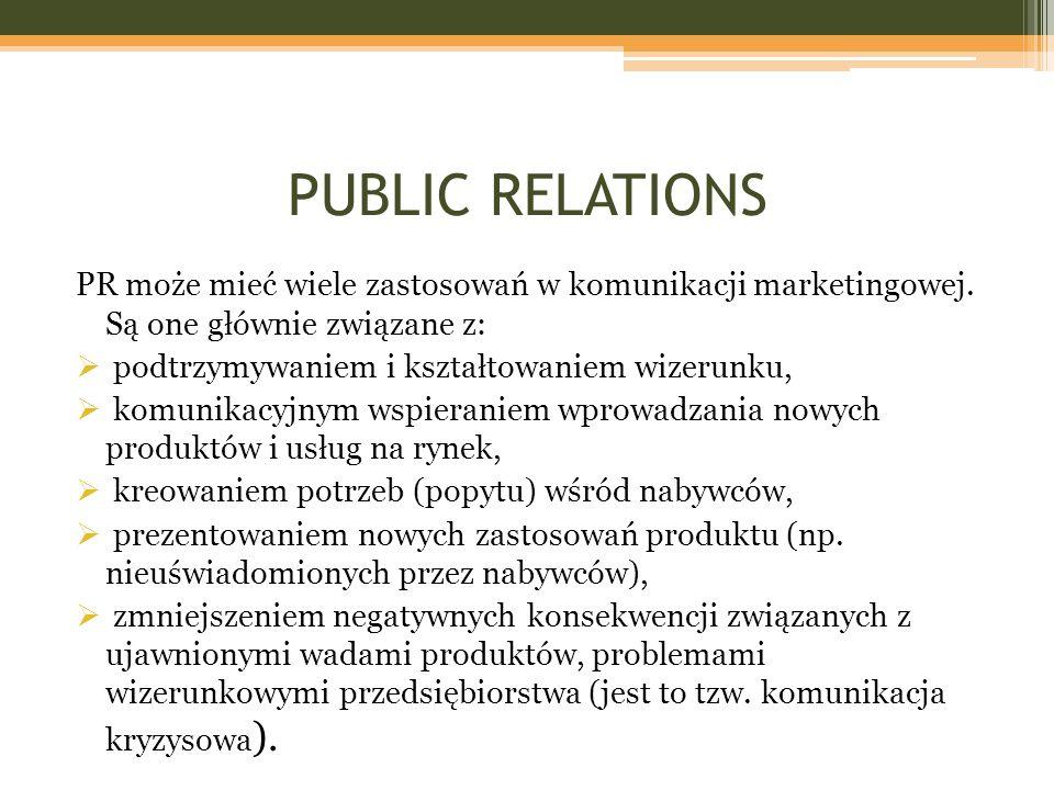 PUBLIC RELATIONS PR może mieć wiele zastosowań w komunikacji marketingowej. Są one głównie związane z: