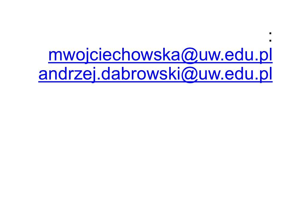 : mwojciechowska@uw.edu.pl andrzej.dabrowski@uw.edu.pl