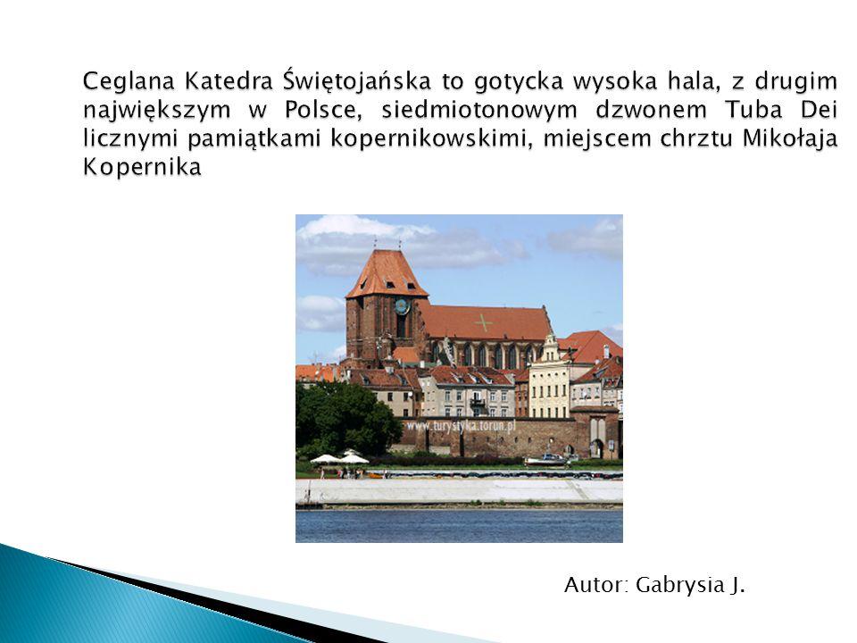 Ceglana Katedra Świętojańska to gotycka wysoka hala, z drugim największym w Polsce, siedmiotonowym dzwonem Tuba Dei licznymi pamiątkami kopernikowskimi, miejscem chrztu Mikołaja Kopernika