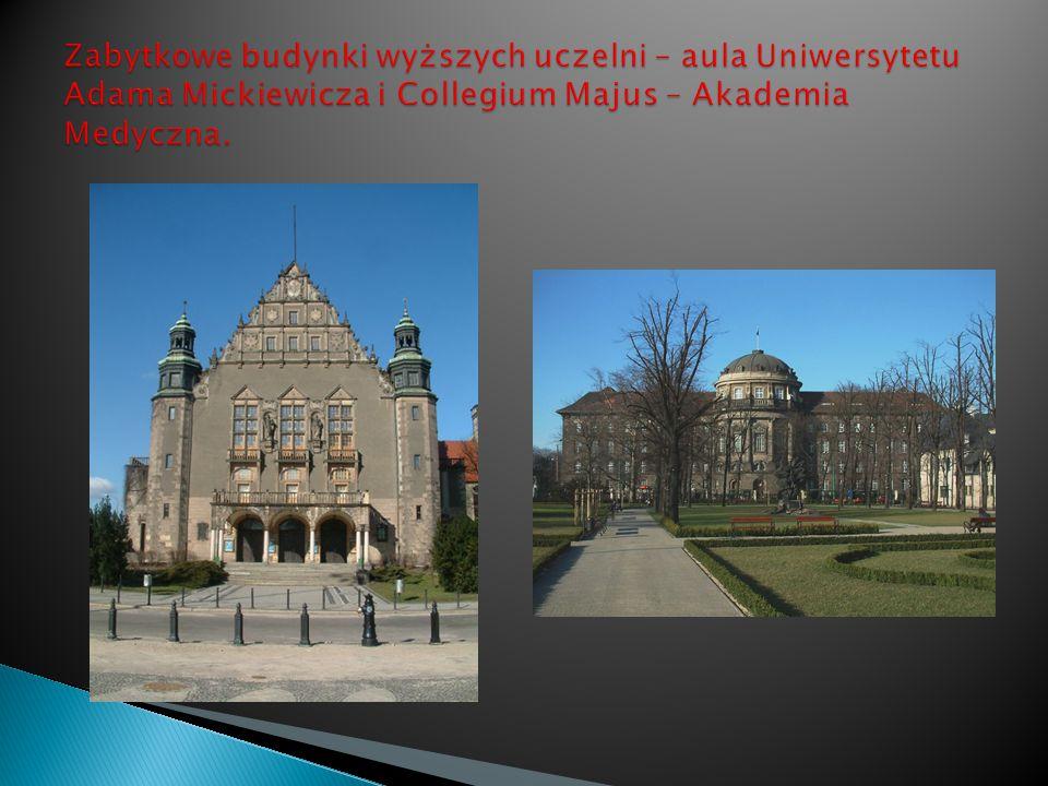 Zabytkowe budynki wyższych uczelni – aula Uniwersytetu Adama Mickiewicza i Collegium Majus – Akademia Medyczna.