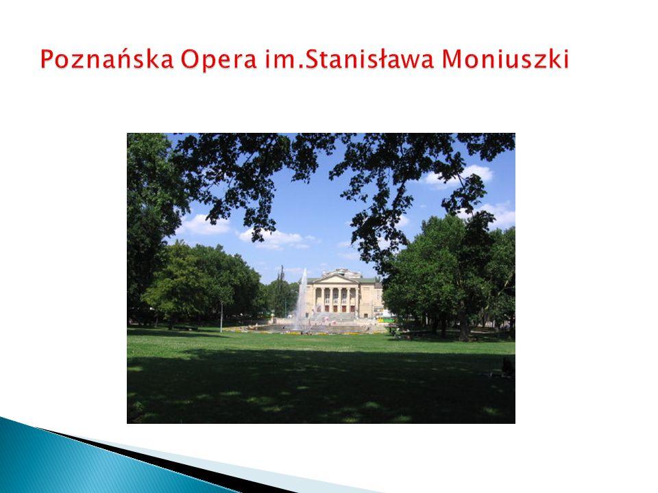 Poznańska Opera im.Stanisława Moniuszki