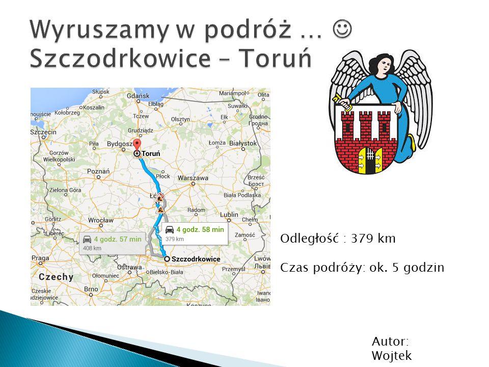 Wyruszamy w podróż …  Szczodrkowice – Toruń