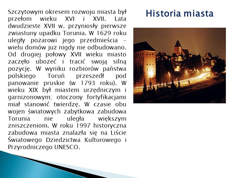 Szczytowym okresem rozwoju miasta był przełom wieku XVI i XVII
