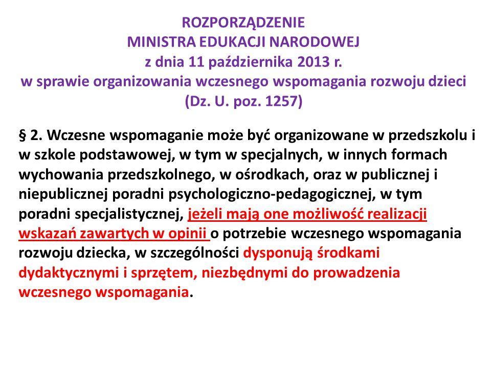 ROZPORZĄDZENIE MINISTRA EDUKACJI NARODOWEJ z dnia 11 października 2013 r. w sprawie organizowania wczesnego wspomagania rozwoju dzieci (Dz. U. poz. 1257)