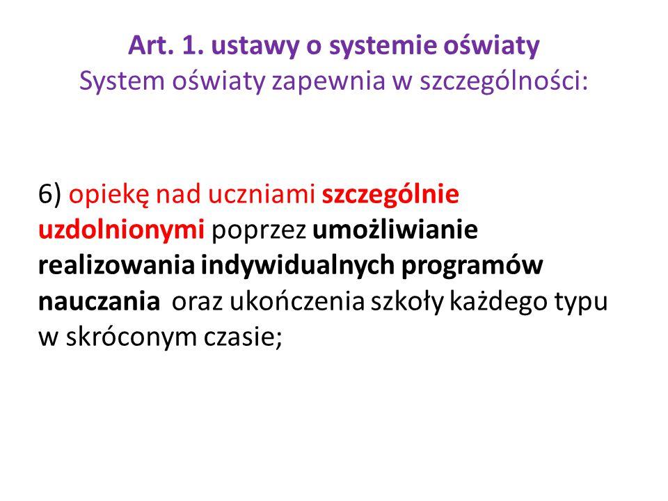 Art. 1. ustawy o systemie oświaty System oświaty zapewnia w szczególności: