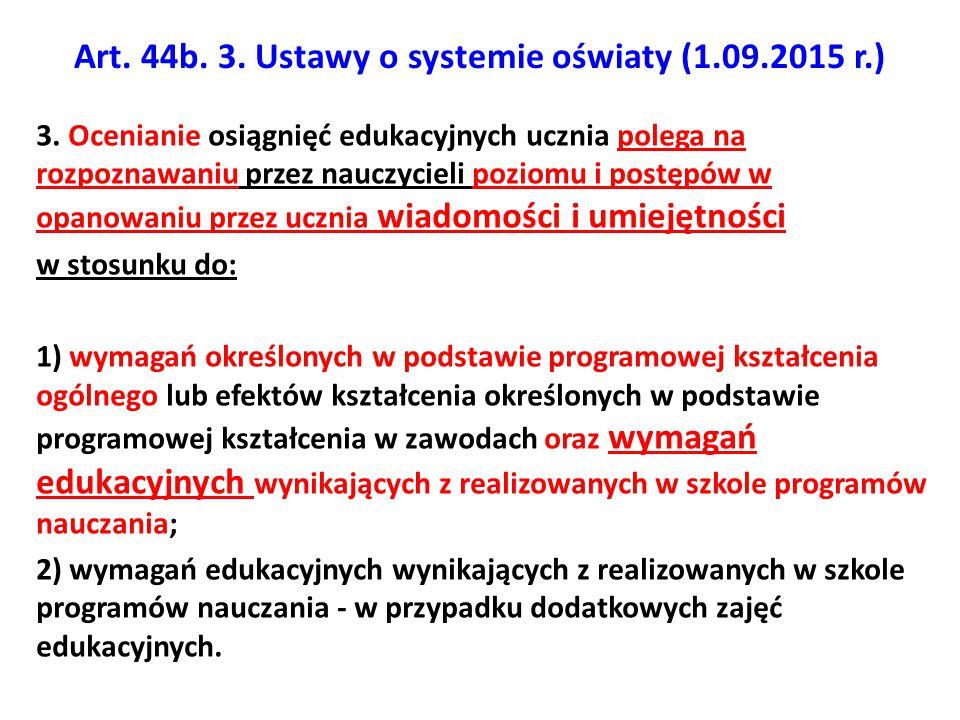 Art. 44b. 3. Ustawy o systemie oświaty (1.09.2015 r.)