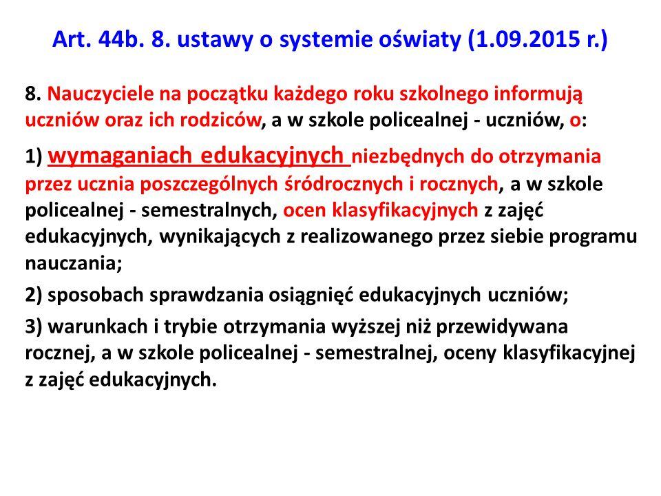 Art. 44b. 8. ustawy o systemie oświaty (1.09.2015 r.)