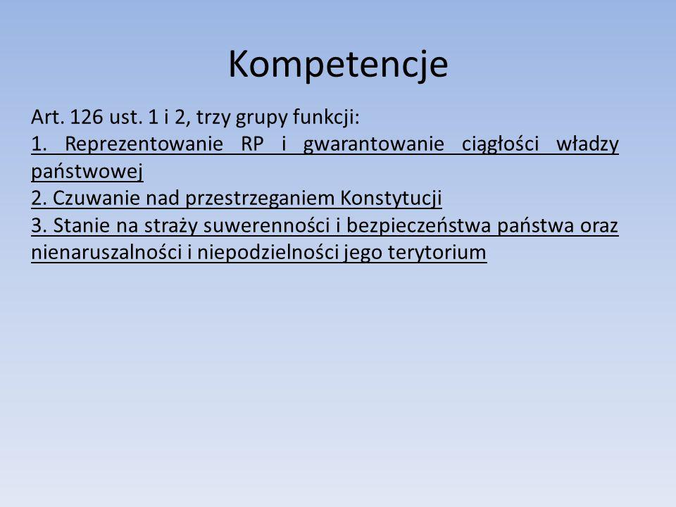 Kompetencje Art. 126 ust. 1 i 2, trzy grupy funkcji: