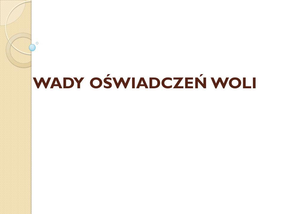 WADY OŚWIADCZEŃ WOLI