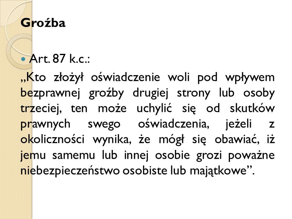 Groźba Art. 87 k.c.: