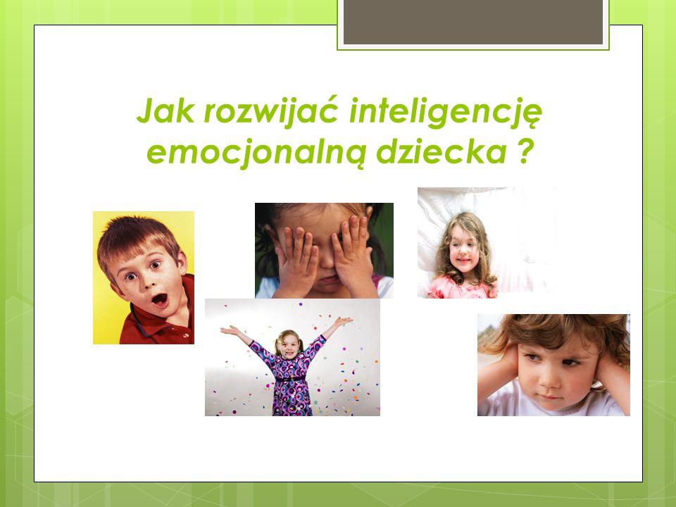 Jak rozwijać inteligencję emocjonalną dziecka