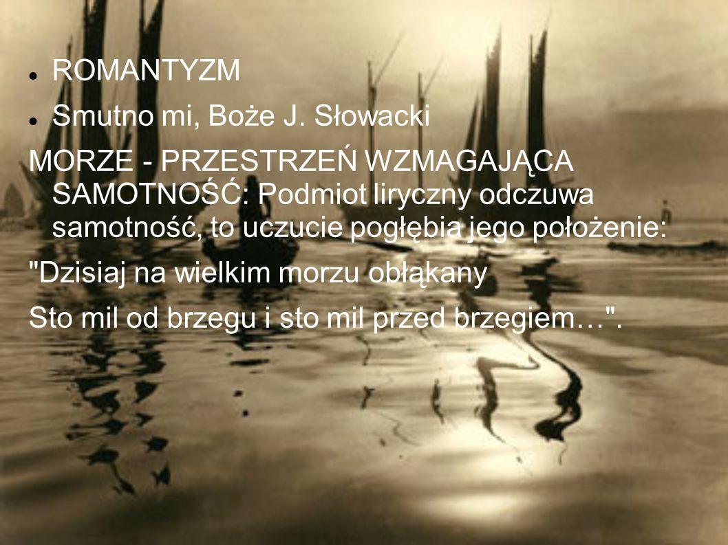 ROMANTYZM Smutno mi, Boże J. Słowacki.