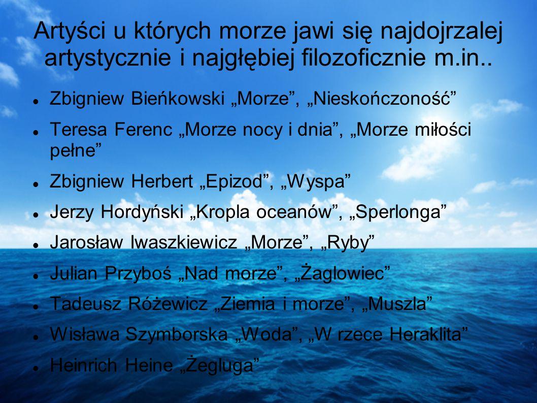 Artyści u których morze jawi się najdojrzalej artystycznie i najgłębiej filozoficznie m.in..