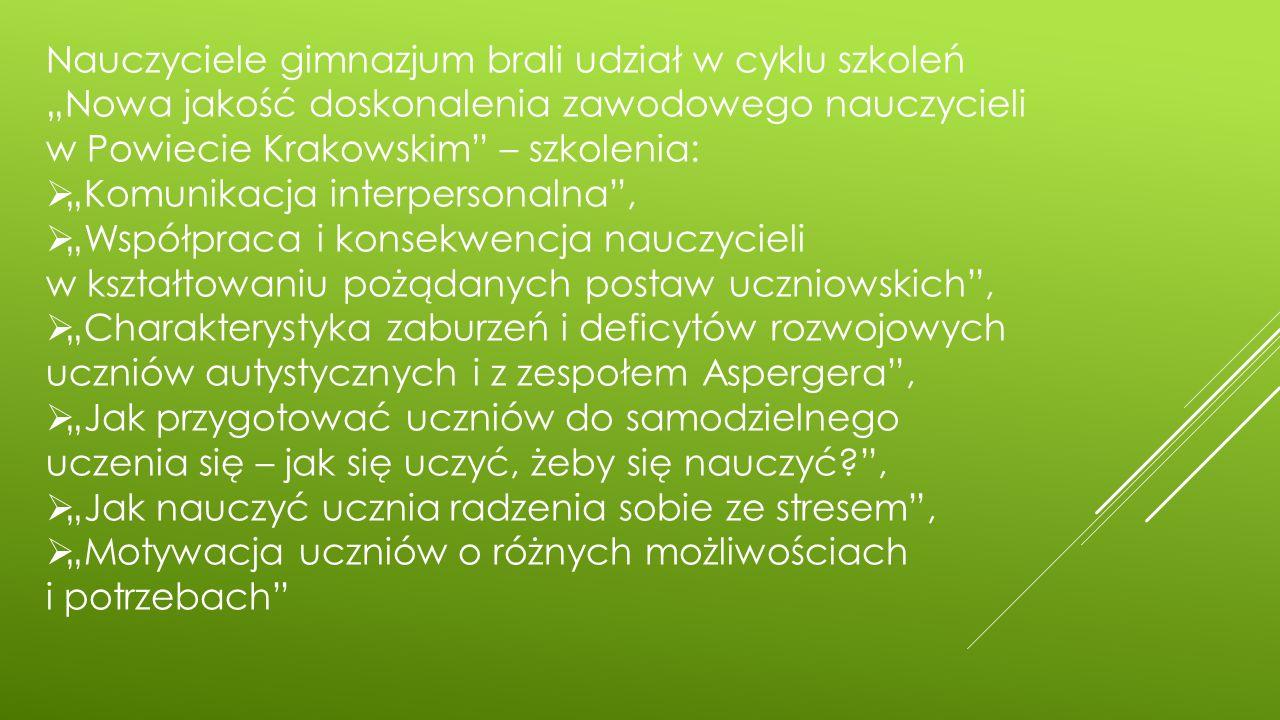 """Nauczyciele gimnazjum brali udział w cyklu szkoleń """"Nowa jakość doskonalenia zawodowego nauczycieli w Powiecie Krakowskim – szkolenia:"""