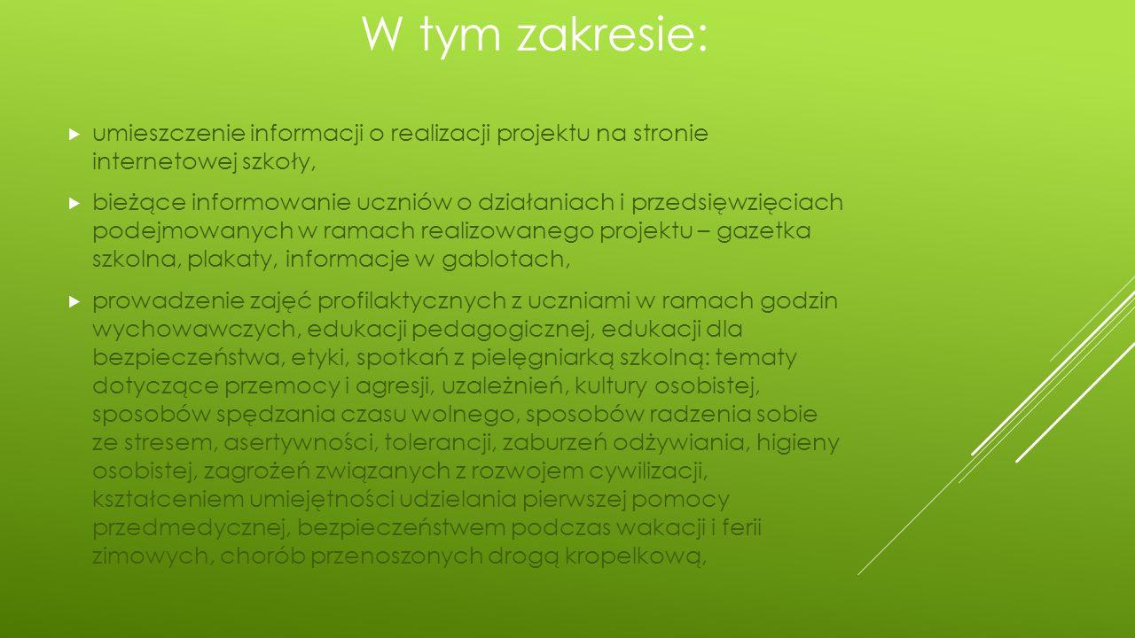 W tym zakresie: umieszczenie informacji o realizacji projektu na stronie internetowej szkoły,